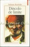 Cumpara ieftin Dincolo De Limite - Salman Rushdie