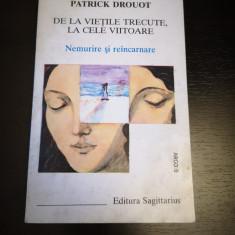 De la vietile trec la cele viit Nemurire&reincarnare-P. Drouot,Iasi, 1996, 230 p