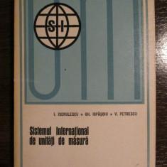 Sistemul international de unitati de masura-I.Iscrulescu, Gh.Ispasoiu, V.Petrescu