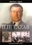 Ilie Lazar. Consecventa unui ideal politic | Andrea Dobes