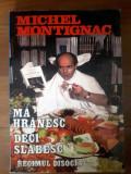 Ma hranesc deci slabesc, Michel Montignac