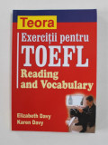 EXERCITII PENTRU TOEFL - READING AND VOCABULARY de ELIZABETH DAVY si KAREN DAVY , 2003