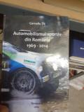 Cumpara ieftin Automobilismul sportiv din Romania 1969 - 2014 - COrneliu Tit