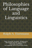 Philosophies of Language and Linguistics: Plato, Aristotle, Saussure, Wittgenstein, Bloomfield, Russell, Quine, Searle, Chomsky, and Pinker on Languag