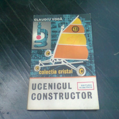 UCENICUL CONSTRUCTOR - CLAUDIU VODA
