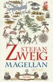 Magellan. Omul si fapta sa   Stefan Zweig