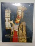 MARTURII. FRESCELE MANASTIRII ARGESULUI - Album