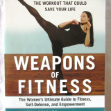 """""""The Workout That Could Save Your Life - WEAPONS OF FITNESS"""", A. Zeisler. Noua, Alta editura, 2015"""