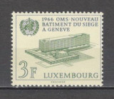 Luxemburg.1966 Noul sediu OMS Geneva  SL.747, Nestampilat