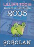 Lillian Too Horoscop Feng Shui 2005 - Sobolan