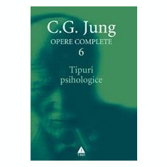 Opere complete. vol. 6, Tipuri psihologice   C.G. Jung