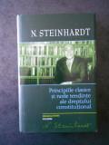 N. STEINHARDT PRINCIPIILE CLASICE SI NOILE TENDINTE ALE DREPTULUI CONSTITUTIONAL
