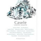 Casele vietilor noastre - Editia a II-a