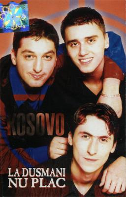 Caseta audio KoSoVo – La Dusmani Nu Plac, originala foto