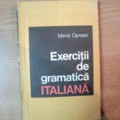 EXERCITII DE GRAMATICA ITALIANA de MARIA OPREAN , Bucuresti 1969