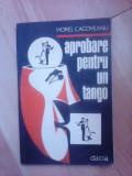 Aprobare pentru un tango - VIOREL CACOVEANU