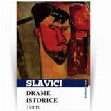Drame istorice. Teatru/Ioan Slavici