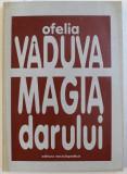 MAGIA DARULUI de OFELIA VADUVA , 1997 , DEDICATIE*