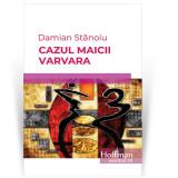 Cazul maicii Varvara   Damian Stanoiu