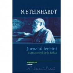 Jurnalul fericirii. Manuscrisul Rohia - N. Steinhardt