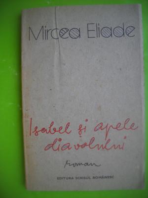 HOPCT  Isabel si Apele Diavolului-MIRCEA ELIADE-SCRISUL ROMANESC 1990-154 PAGINI foto