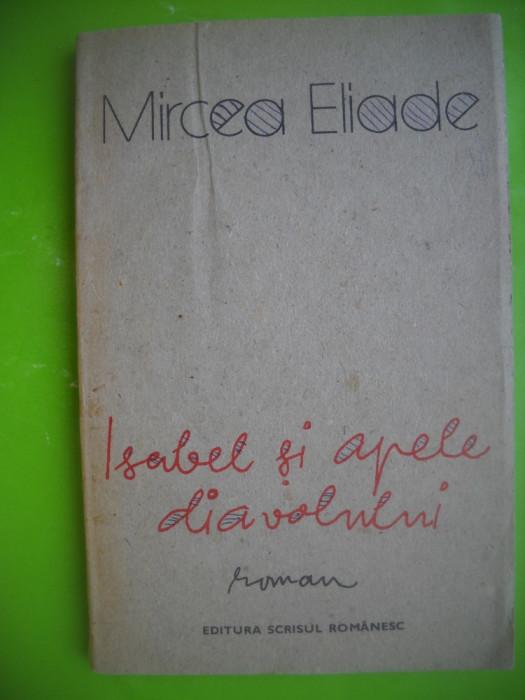 HOPCT  Isabel si Apele Diavolului-MIRCEA ELIADE-SCRISUL ROMANESC 1990-154 PAGINI