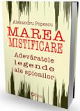Marea mistificare. Adevaratele legende ale spionilor/Alexandru Popescu, Cetatea de Scaun