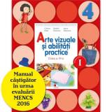 Arte vizuale si abilitati practice. Manual pentru clasa a IV-a (semestrul I) (contine editie digitala)