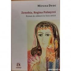 Zenobia, Regina Palmyrei. Roman de calatorii in Siria antica