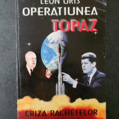 LEON URIS - OPERATIUNEA TOPAZ * CRIZA RACHETELOR DIN CUBA
