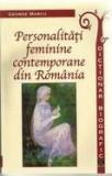 Personalitati feminine contemporane din Romania - Dictionar biografic | George Marcu