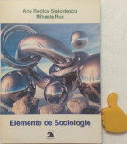Elemente de sociologie Ana Rodica Staiculescu, Mihaela Rus