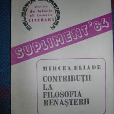 CONTRIBUTII LA FILOSOFIA RENASTERII - MIRCEA ELIADE