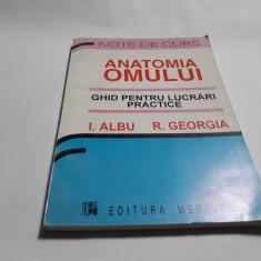 ANATOMIA OMULUI * Ghid pentru Lucrari Practice - I. Albu - Medicala, 1996, 175p.