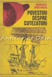 Cumpara ieftin Povestiri Despre Cutezatori - Mihail Drumes