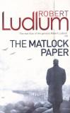 Carte in limba engleza: Robert Ludlum - The Matlock Paper ( in stare noua )