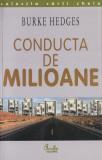 Hedges, B. - CONDUCTA DE MILIOANE, ed. Curtea Veche, Bucuresti, 2003