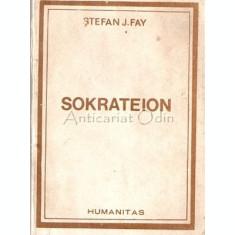 Sokrateion Sau Marturie Pentru Om - Stefan J. Fay
