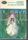 Frumoasa Din Padurea Adormita - Charles Perrault - Povesti. Memorii