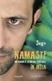 Namaste. Un roman de aventuri spirituale in India/Sega