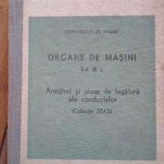 Organe De Masini Vol.iii A Armaturi Si Piese De Legatura Ale - Colectiv ,297631