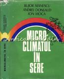 Microclimatul In Sere - Bujor Manescu, Andrei Doneaud - Tiraj: 1950 Exemplare