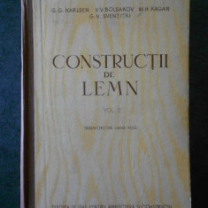 G. G. KARLSEN, V. V. BOLSAKOV - CONSTRUCTII DE LEMN volumul 2 (1955)