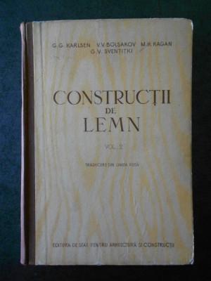 G. G. KARLSEN, V. V. BOLSAKOV - CONSTRUCTII DE LEMN volumul 2 (1955) foto