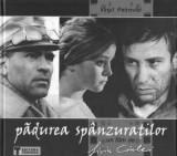 Virgil Petrovici - Padurea spanzuratilor. Un film de Liviu Ciulei, Tehnica, 2002