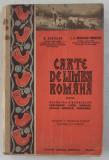 CARTE DE LIMBA ROMANA PENTRU CASA A IV -A A SCOALELOR SECUNDARE de N . CARTOJAN si I.A. RADULESCU - POGONEANU , 1942 , PREZINTA SUBLINIERI CU CREION
