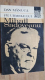 Pe urmele lui Mihail Sadoveanu- Dan Manuca