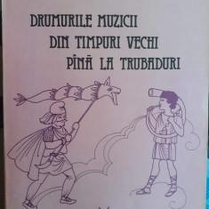 Drumurile muzicii din timpuri vechi pana la trubaduri – Sanda Mehedincu