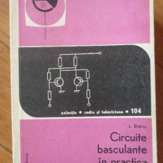 Circuite Basculante In Practica Radioamatorilor - Ladislau Dobos ,301751