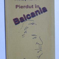 PIERDUT IN BALCANIA de FANUS NEAGU , 2002